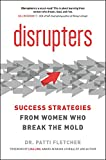 #6: Disrupters: Success Strategies from Women Who Break the Mold