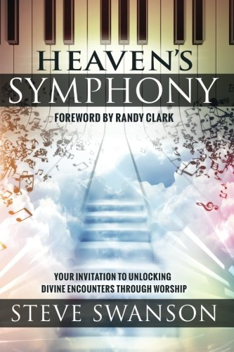 Heaven's Symphony: Your Invitation to Unlocking Divine Encounters Through - Riverside Mall Stores