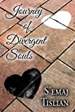 Journey of Divergent Souls