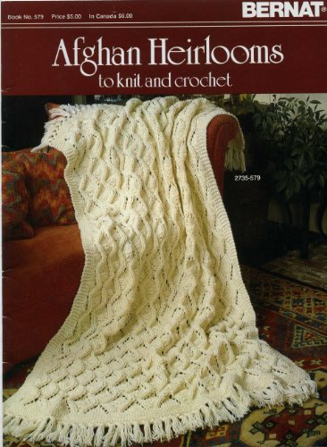 (Bernat American Heirlooms: Afghan Heirlooms to knit and crochet (Book No. 579))