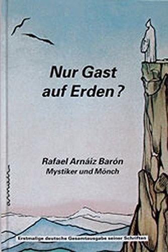 Nur Gast auf Erden? Rafael Arnaiz Baron. Mystiker und Mönch
