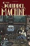 """""""Squirrel Machine, The"""" av Hans Rickheit"""