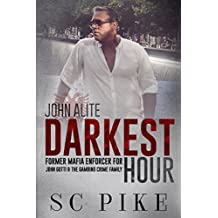 Darkest Hour: John Alite: Former Mafia Enforcer for John Gotti & The Gambino Crime Family (True Crime)
