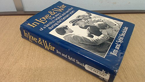 In Love and War: The Story of a Family's Ordeal and Sacrifice During the Vietnam Years