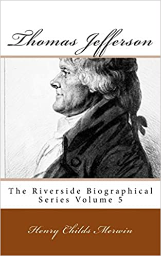 Thomas Jefferson The Riverside Biographical Series Volume 5 Henry