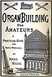 Organ Building for Amateurs, Mark Wicks, 0913746010