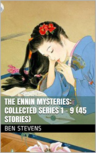 The Ennin Mysteries: Collected Series 1 - 9 (45 Stories)
