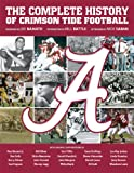 img - for University of Alabama: The Complete History of Crimson Tide Football book / textbook / text book