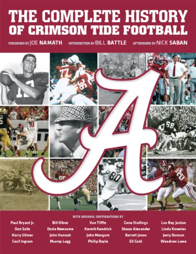 University of Alabama: The Complete History of Crimson Tide Football