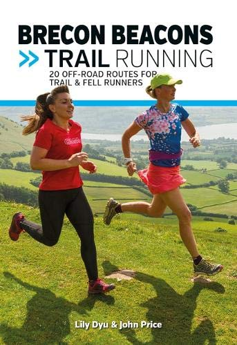 Price comparison product image Brecon Beacons Trail Running: 20 off-road routes for trail & fell runners (UK Trail Running)