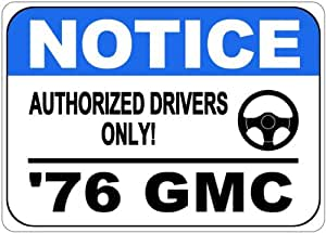 1976 76 GMC SPRINT Authorized Drivers Only Aluminum Street Sign - 10 x 14 Inches