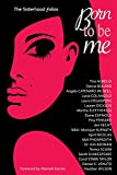 img - for Born To Be Me (The Sisterhood folios) book / textbook / text book