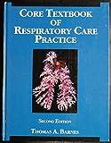 Core Textbook of Respiratory Care Practice