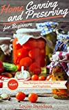 Home Canning and Preserving Fruit and Vegetables Made Easy!Download FREE with kindle Unlimited!Home canning and preserving has never been easier with the step-by-step method presented in this book. Home canning and preserving is safe, natural...