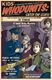 img - for Kids' Whodunits: Catch the Clues! (Jonah Bixby Mysteries) book / textbook / text book