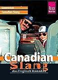 Reise Know-How Sprachführer Canadian Slang - das Englisch Kanadas: Kauderwelsch-Band 25