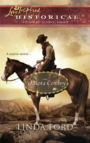 Dakota Cowboy (The Dakota Series #2) (Steeple Hill Love Inspired Historical - Ford Dakota