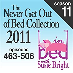 The Never Get Out of Bed Collection: 2011 In Bed with Susie Bright - Season 11 Performance