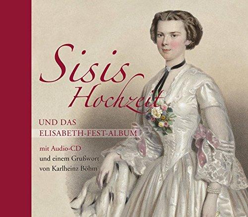 Sissis Hochzeit und das Elisabeth-Fest-Album