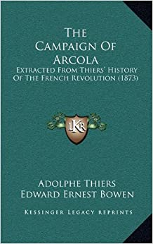 Book The Campaign of Arcola: Extracted from Thiers' History of the French Revolution (1873)