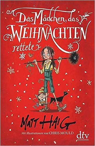 Das Weihnachten.Das Mädchen Das Weihnachten Rettete Roman Amazon De Matt Haig