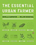 The Essential Urban Farmer by Carpenter, Novella, Rosenthal, Willow [Penguin Books,2011] (Paperback)