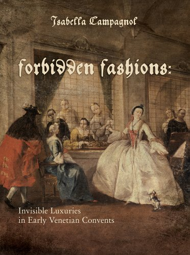 Forbidden Fashions: Invisible Luxuries in Early Venetian Convents (Costume Society of America (Nun Costumes For Guys)