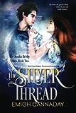 The Silver Thread (The Annika Brisby Series) (Volume 2)
