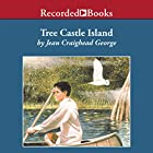 Tree Castle Island Audiobook by Jean Craighead George Narrated by Nathan Landrum