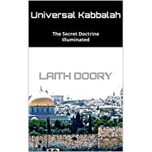 Universal Kabbalah: The Secret Doctrine Illuminated