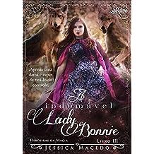 A indomável Lady Bonnie (Herdeiras da Magia Livro 3)
