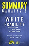 img - for Summary & Analysis of White Fragility: Why It's So Hard for White People to Talk About Racism | A Guide to the Book by Robin DiAngelo book / textbook / text book