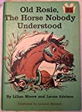img - for Old Rosie the Horse Nobody Understood book / textbook / text book