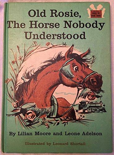 Old Rosie the Horse Nobody Understood (Nobodys Horses)