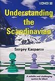 Understanding The Scandinavian-Sergey Kasparov