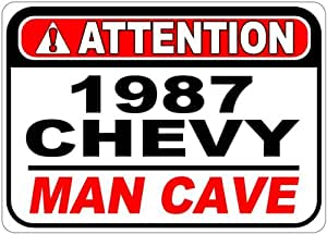 1987 87 CHEVY CK 1500 Attention Man Cave Aluminum Street Sign - 10 x 14 Inches