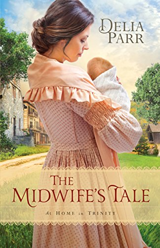 The Midwife's Tale (At Home in Trinity Book #1) by [Parr, Delia]