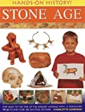 img - for Hands-On History! Stone Age: Step back to the time of the earliest humans, with 15 step-by-step projects and 380 exciting pictures book / textbook / text book
