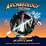 Archaeology in Fiction | Dr. Scott C. Viguié