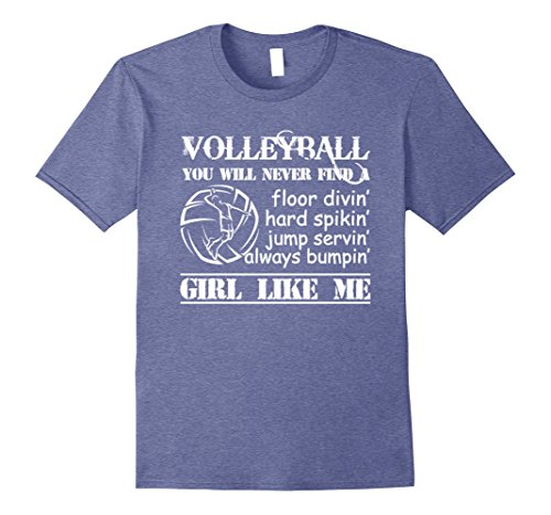 [Men's You Will Never Find A Girl Like Me Volleyball T Shirt Large Heather Blue] (Youll Large Poster)
