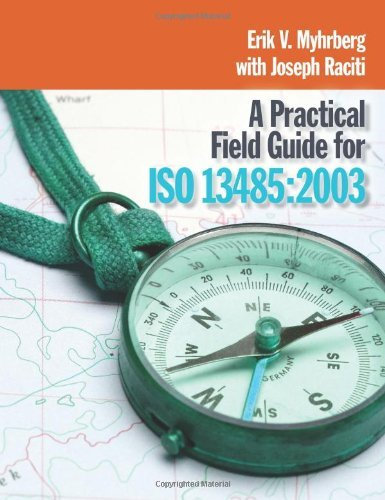 Read Online By Erik V. Myhrberg and Joseph Raciti A Practical Field Guide for ISO 13485 (Spi) [Spiral-bound] ebook