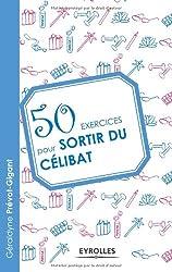 50 exercices pour sortir du célibat