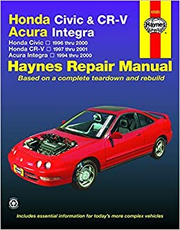 Honda Civic Cr V Acura Integra 94 01 Haynes Repair Manual Of Unknown On 15 August 2005 Larry Warren Amazon Com Books