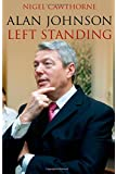 Alan Johnson: Left Standing