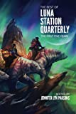The Best of Luna Station Quarterly: The First Five Years (Volume 1)