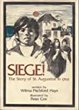 Front cover for the book Siege! : The story of St. Augustine in 1702 by Wilma Pitchford Hays