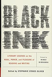 Book Cover: Black Ink: Literary Legends on the Peril, Power, and Pleasure of Reading and Writing