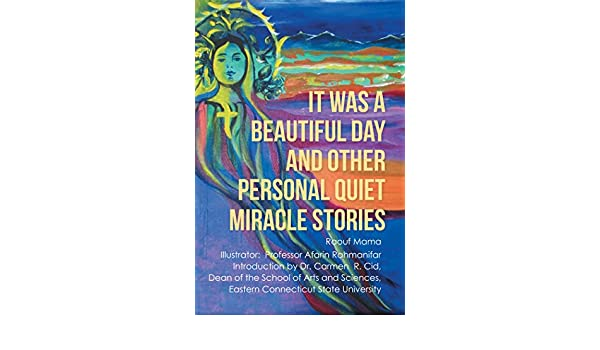 Beautiful Day For Miracle >> It Was A Beautiful Day And Other Personal Quiet Miracle Stories