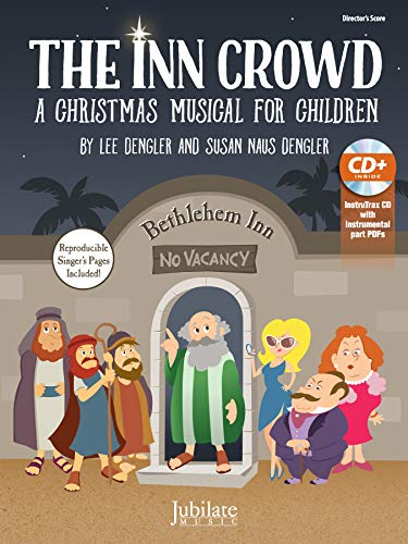 The Inn Crowd: A Christmas Musical for Children (Director's Kit), Score & ()