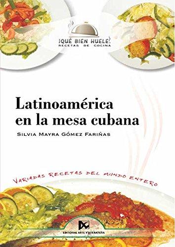 Latinoamérica en la mesa cubana (Spanish Edition) by [Gómez Fariñas, Silvia Mayra